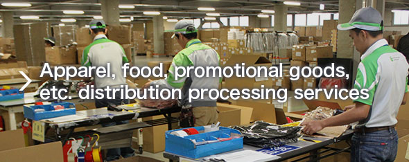 Apparel, food, promotional goods, etc. distribution processing services